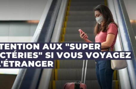 """Santé : attention aux """"super bactéries"""" lorsque vous revenez de l'étranger"""